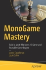 Monogame Mastery: Build a Multi-Platform 2D Game and Reusable Game Engine Cover Image