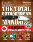The Total Outdoorsman Manual (Canadian Edition): 312 Essential Skills Cover Image