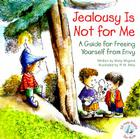 Jealousy Is Not for Me: A Guide for Freeing Yourself from Envy Cover Image