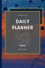 Daily Planner For Men: Concise, Simple Focused Day Organizer For Busy Men Undated Daily To-Do List Planner With Hourly Schedule, Top Prioriti Cover Image