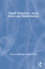 Digital Democracy, Social Media and Disinformation Cover Image