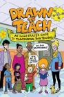 Drawn to Teach: An Illustrated Guide to Transforming Your Teaching Cover Image