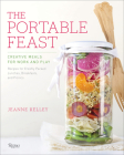 The Portable Feast: Creative Meals for Work and Play Cover Image