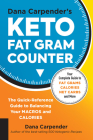Dana Carpender's Keto Fat Gram Counter: The Quick-Reference Guide to Balancing Your Macros and Calories (Keto for Your Life) Cover Image