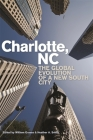 Charlotte, NC: The Global Evolution of a New South City Cover Image