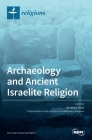 Archaeology and Ancient Israelite Religion Cover Image