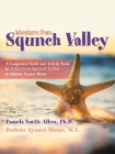 Adventures from Squnch Valley: A Companion Guide and Activity Book to Tales from Squnch Valley by Barbara Ayosea Morse Cover Image