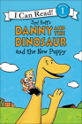 Danny and the Dinosaur and the New Puppy (I Can Read Books: Level 1) Cover Image