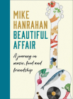 Beautiful Affair: A Journey in Music, Food and Friendship Cover Image