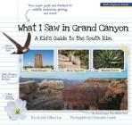 What I Saw in Grand Canyon: A Kid's Guide to the National Park Cover Image