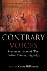 Contrary Voices: Representations of West Indian Slavery, 1657-1834 Cover Image
