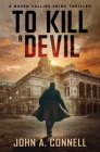 To Kill A Devil: A Mason Collins Crime Thriller 4 Cover Image