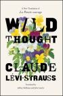 "Wild Thought: A New Translation of ""La Pensée sauvage"" Cover Image"