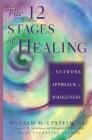 The 12 Stages of Healing: A Network Approach to Wholeness Cover Image
