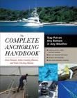 The Complete Anchoring Handbook: Stay Put on Any Bottom in Any Weather Cover Image
