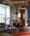 Modern Pastoral: Bring the tranquility of nature into your home Cover Image