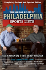 The Great Book of Philadelphia Sports Lists (Completely Revised and Updated Edition) Cover Image