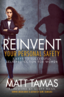 Reinvent Your Personal Safety: 3 Keys to Successful Self-Protection for Women Cover Image