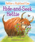 Hide-And-Seek Hettie: The Highland Cow Who Can't Hide! (Picture Kelpies) Cover Image