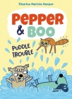 Pepper & Boo: Puddle Trouble Cover Image