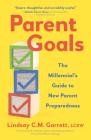 Parent Goals: The Millennial's Guide to New Parent Preparedness Cover Image