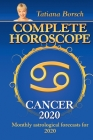 Complete Horoscope Cancer 2020: Monthly Astrological Forecasts for 2020 Cover Image