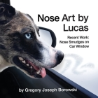 Nose Art by Lucas: Recent Works: Nose Smudges on Car Window Cover Image