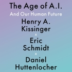 The Age of A. I. Lib/E: And Our Human Future Cover Image