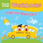 Fourth Grade Workbooks: Fractions Made Easy Cover Image