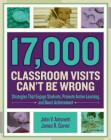 17,000 Classroom Visits Can't Be Wrong: Strategies That Engage Students, Promote Active Learning, and Boost Achievement Cover Image