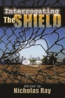 Interrogating the Shield (Television and Popular Culture) Cover Image