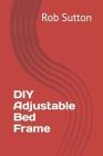 DIY Adjustable Bed Frame Cover Image