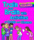 Train Your Brain with Activities of Odds and Chance Cover Image