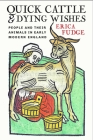 Quick Cattle and Dying Wishes: People and Their Animals in Early Modern England Cover Image