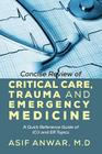 Concise Review of Critical Care, Trauma and Emergency Medicine: A Quick Reference Guide of ICU and Er Topics Cover Image