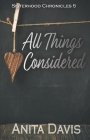 All Things Considered (Sisterhood Chronicles #5) Cover Image