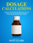 Dosage Calculations: A Workbook with 120 Questions and Full Solutions For Nurses, Pharmacy Technicians and Other Medical Practitioners (Cal Cover Image