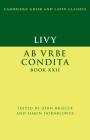 Livy: AB Urbe Condita Book XXII (Cambridge Greek and Latin Classics) Cover Image