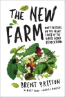 The New Farm: Our Ten Years on the Front Lines of the Good Food Revolution Cover Image