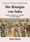 Die Königin von Saba: Libretto der Oper in vier Aufzügen von Karl Goldmark Cover Image