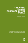 The Rapid Transit Railways of the World Cover Image