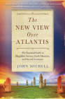 New View Over Atlantis: The Essential Guide to Megalithic Science, Earth Mysteries, and Sacred Geometry Cover Image