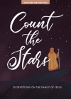 Count the Stars - Teen Girls' Devotional, 9: 30 Devotions on the Family of Jesus Cover Image