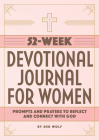 52-Week Devotional Journal for Women: Prompts and Prayers to Reflect and Connect with God Cover Image
