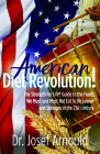 American Diet Revolution!: The Strength for Life(r) Guide to the Foods We Must and Must Not Eat to Be Leaner and Stronger in the 21st Century Cover Image