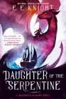Daughter of the Serpentine (A Dragoneer Academy Novel #2) Cover Image