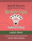 Brain-Ups Large Print Word Search: Games to Keep You Sharp: Christmas Time! Cover Image