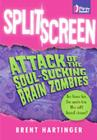 Split Screen: Attack of the Soul-Sucking Brain Zombies/Bride of the Soul-Sucking Brain Zombies Cover Image