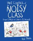 Take Control of the Noisy Class: From Chaos to Calm in 15 Seconds Cover Image
