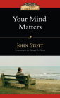 Your Mind Matters: The Place of the Mind in the Christian Life (IVP Classics) Cover Image